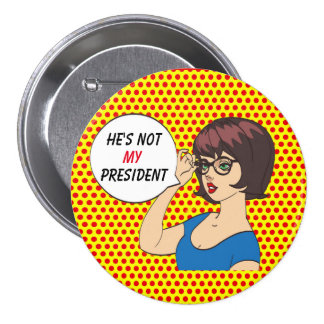 Adorkable girl says: He's Not MY president 7.5 Cm Round Badge