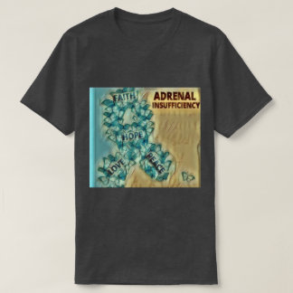 Adrenal insufficiency T-Shirt