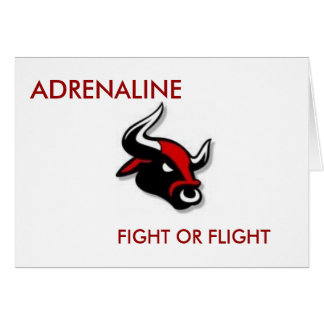ADRENALINE, FIGHT OR FLIGHT GREETING CARD