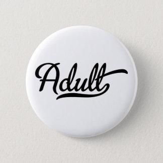 adult 6 cm round badge