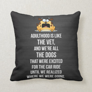 Adulthood Is Like The Vet, And We're All The Dogs Pillow