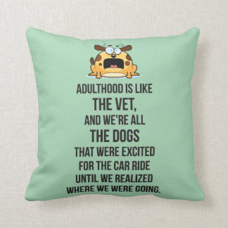 Adulthood Is Like The Vet, And We're All The Dogs Pillows