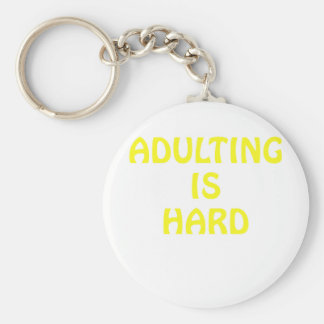 Adulting is Hard Key Ring