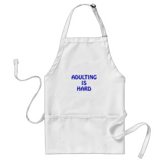 Adulting is Hard Standard Apron