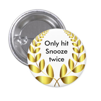 Adulting Only Hit Snooze Twice 3 Cm Round Badge
