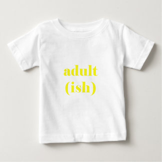 Adultish Baby T-Shirt
