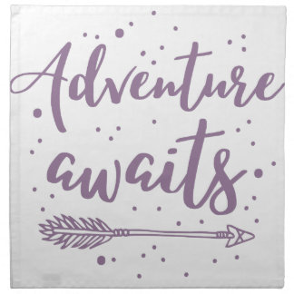 adventure awaits  in purple napkin