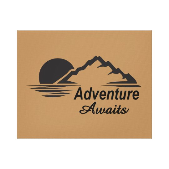 Adventure Awaits Nature Great Outdoors Canvas Print