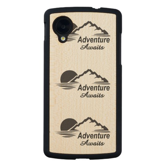 Adventure Awaits Nature Great Outdoors Carved Maple Nexus 5 Case