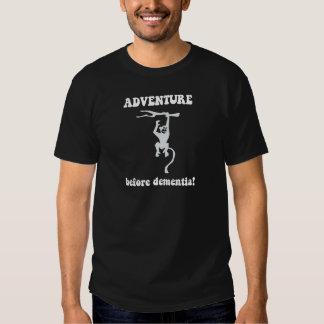 adventure before dementia t-shirt