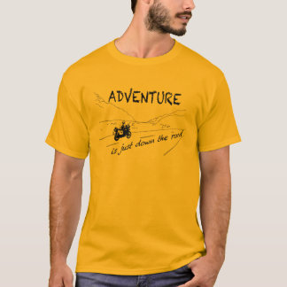 Adventure is just down the road - shirt