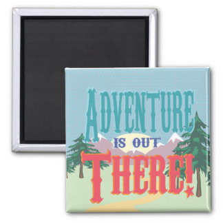 Adventure is out There! Magnet
