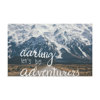 "Adventure Quote ""Darling, Let's be Adventurers"" Canvas Print"
