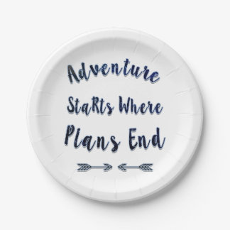 Adventure Starts Where Plans End, Blue Quote 7 Inch Paper Plate