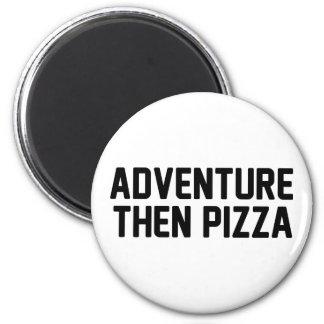 Adventure Then Pizza 6 Cm Round Magnet