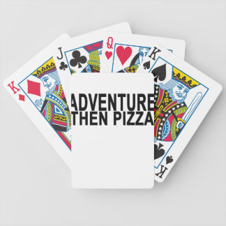 ADVENTURE  then pizza . Bicycle Playing Cards