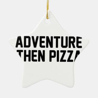 Adventure Then Pizza Ceramic Ornament