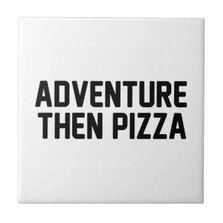 Adventure Then Pizza Ceramic Tile