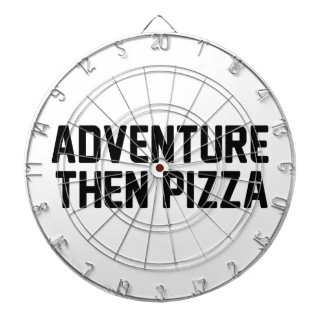 Adventure Then Pizza Dartboard