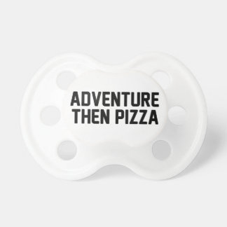 Adventure Then Pizza Dummy