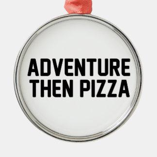 Adventure Then Pizza Metal Ornament