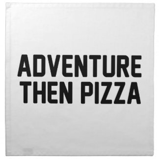 Adventure Then Pizza Napkin