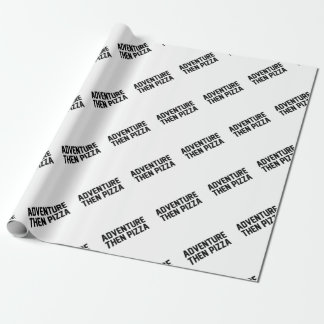 Adventure Then Pizza Wrapping Paper