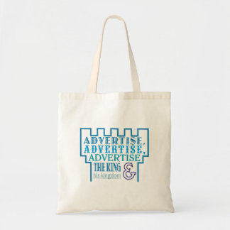 Advertise, Advertise, Advertise the King Tote Bag