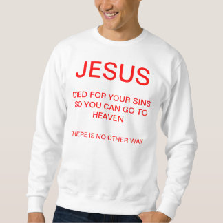 Advertise Jesus in your life Sweatshirt