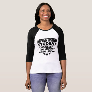 Advertising College Student No Life or Money T-Shirt