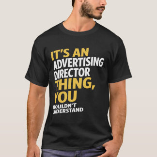 Advertising Director T-Shirt