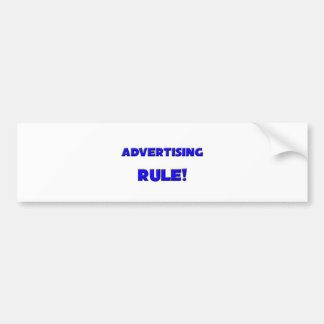 Advertising Rule! Bumper Stickers
