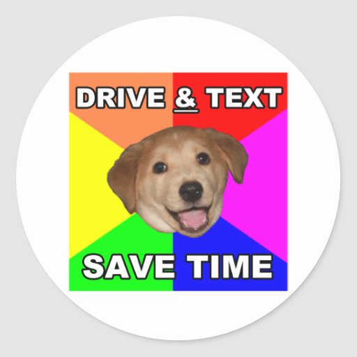 Advice Dog says: Drive & Text Sticker