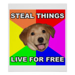 Advice Dog Steal Things, Live for Free Posters