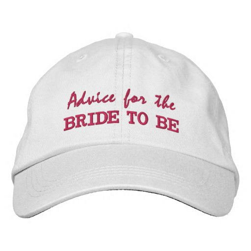 Advice for the Bride to Be Autograph Hat Embroidered Baseball Cap