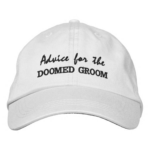 Advice for the Doomed Groom Autograph Hat Embroidered Hats