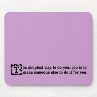 Advice on doing your job most effectively mouse pad
