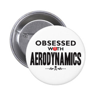 Aerodynamics Obsessed Pinback Buttons