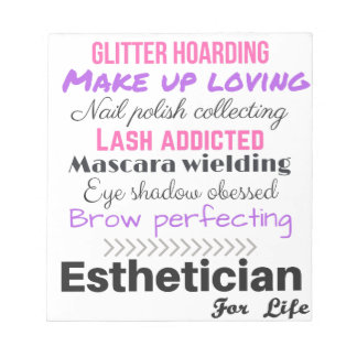 Aesthetician for life notepad