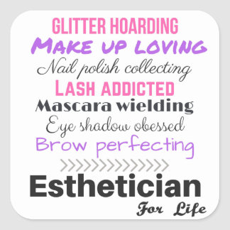 Aesthetician for life square sticker