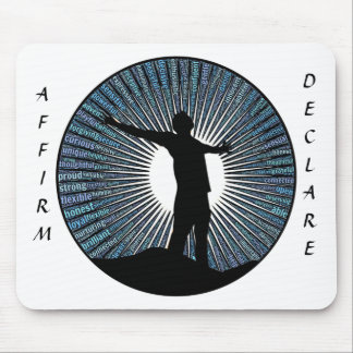 Affirm and Declare Your Positive Human Qualities Mouse Pad