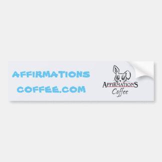 Affirmations Coffee Bumper Sticker