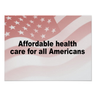 Affordable health care for all Americans Poster