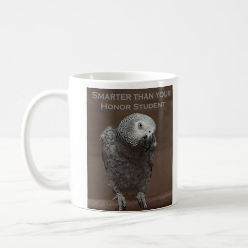 African Gray Parrot Smarter Than Your Honor Studen Coffee Mug