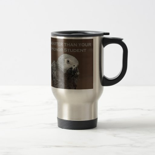 African Gray Parrot Smarter Than Your Honor Studen Mug