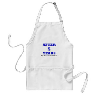 After 5 Years She Still puts up with me Standard Apron