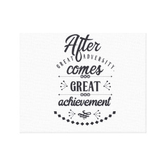 After great adversity comes great achievement canvas print
