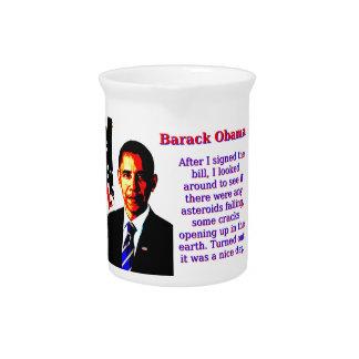 After I Signed The Bill - Barack Obama Drink Pitcher
