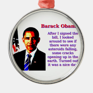 After I Signed The Bill - Barack Obama Silver-Colored Round Decoration