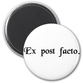 After the fact. refrigerator magnet